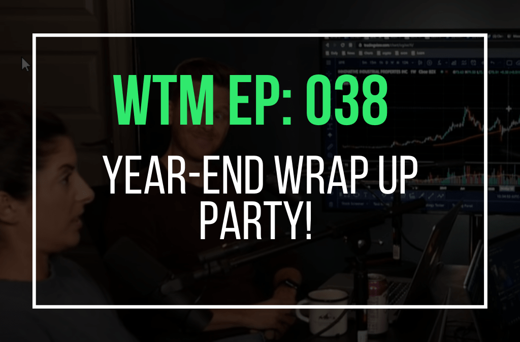 Year-End Wrap Up Party! (WTM Ep: 038)
